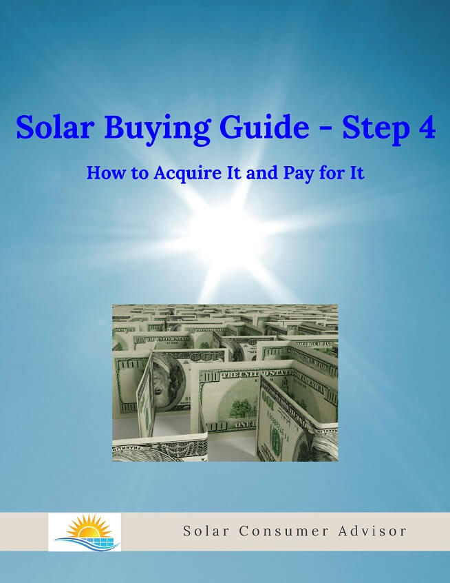 Solar Consumer Advisor Buying Guide 4 - How to Acquire It & Pay for It: Solar Lease vs. Buy vs. PPA & Loans