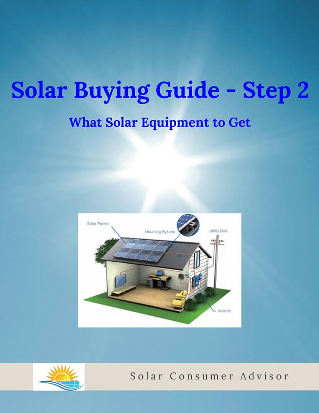 Solar Consumer Advisor Buying Guide 2 - What Solar Equipment to Get - Solar Panels - Inverters - Monitors - Warranties